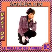 Best of Sandra Kim (Le meilleur des années 80) by Sandra Kim