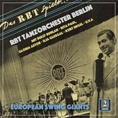European Swing Giants: RBT Tanzorchester Berlin by Rbt-orchester