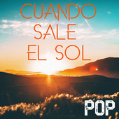 Cuando Sale El Sol: Pop by Various Artists