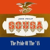 The Pride of the '48 de John Philip Sousa
