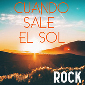 Cuando Sale El Sol: Rock by Various Artists