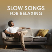 Slow Songs For Relaxing von Various Artists