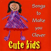 Songs to Make You Clever by Kidzone