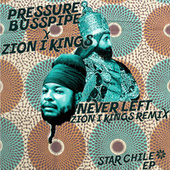 Never Left (Zion I Kings Remix) by Pressure