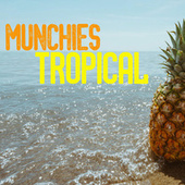 Munchies Tropical by Various Artists