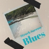 Struck Sorrow Blues by Various Artists