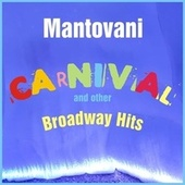 Carnival and Other Broadway Hits von Mantovani & His Orchestra