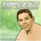 Chuki-Luki Wobble (Remastered) de Johnny Pacheco