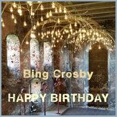 Happy Birthday by Bing Crosby