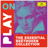 Play on: The Essential Beethoven Collection by Ludwig van Beethoven