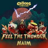 Feel The Thunder (The Croods: A New Age) by HAIM
