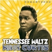 Tennessee Waltz (Remastered) de King Curtis