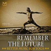 Remember the Future (Better Music for Yoga) von Pierre Bohn