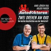 Die Autodoktoren - Zwei drehen am Rad: Die besten Geschichten aus der Werkstatt (Ungekürzte Lesung) by Hans-Jürgen Faul