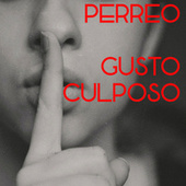 Perreo: Gusto Culposo von Various Artists