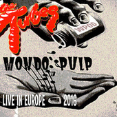 Mondo Pulp (Live in Europe 2016) by The Tubes