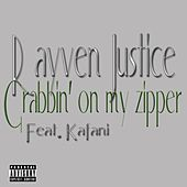 Grabbin' On My Zipper (feat. Kafani) - Single by Rayven Justice