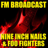 FM Broadcast Nine Inch Nails & Foo Fighters de Nine Inch Nails