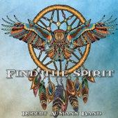 Find the Spirit by Robert Aumann Band