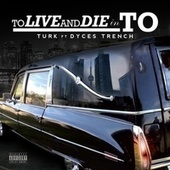 TO Live and Die in to (feat. Dyces Trench) by Turk