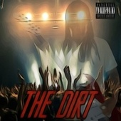 The Dirt by A.C.E