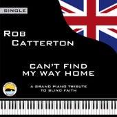 Can't Find My Way Home von Rob Catterton