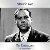 The Remasters (All Tracks Remastered) by Edmundo Ros