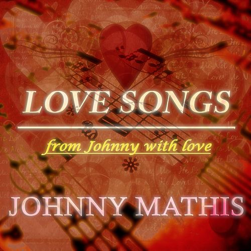 Love Songs (From Johnny With Love) de Johnny Mathis