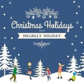 Christmas Holidays with Hillbilly Holiday von Hillbilly Holiday