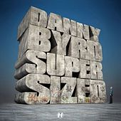 Supersized by Danny Byrd