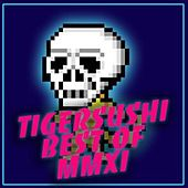 Tigersushi Best of  MMXI by Various Artists