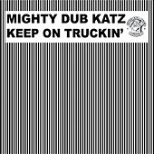 Keep On Truckin' de Mighty Dub Katz
