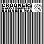 Business Man (feat. Wiley, Thomas Jules) by Crookers