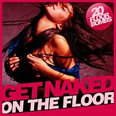 Get Naked (On the Floor) by Various Artists
