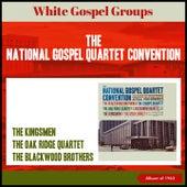 The National Gospel Quartet Convention (White Gosple Groups) de The Blackwood Brothers, The Stamps Quartet, The Oak Ridge Quartet, Statesmen Quartet