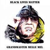 Black Lives Matter von Melle Mel