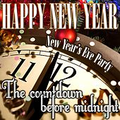 Happy New Year: New Year's Eve Party (The Countdown Before Midnight) de Various Artists