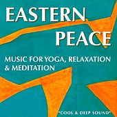 Eastern Peace (Music for Yoga, Relaxation & Meditation) by Wa Kan Natobi