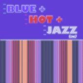 Blue Hot & Jazz, Vol. 1 von Various Artists