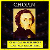 Chopin (Classical Masterpieces - Digitally Remastered) by Various Artists