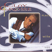 My Place Is With You de Clay Crosse