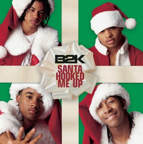Santa Hooked Me Up by B2K