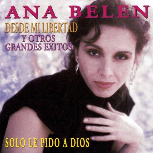 Desde Mi Libertad Y Otros Grandes Exitos by Ana Belén