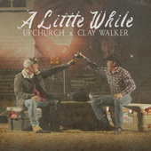 A Little While by Upchurch