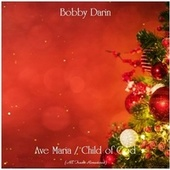 Ave Maria / Child of God (All Tracks Remastered) von Bobby Darin