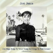 Joni Sings Songs By Victor Young And Songs By Frank Loesser (Remastered 2020) by Joni James