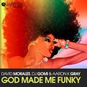 God Made Me Funky (David Morales Kings of House NYC Radio Edit) von David Morales