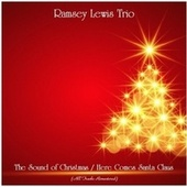 The Sound of Christmas / Here Comes Santa Claus (All Tracks Remastered) by Ramsey Lewis