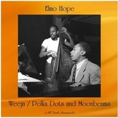 Weeja / Polka Dots and Moonbeams (All Tracks Remastered) by Elmo Hope