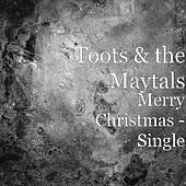 Merry Christmas - Single by Toots and the Maytals